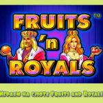 Играем на слоте Fruits and Royals